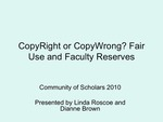 CopyRight or CopyWrong? Fair Use and Faculty Reserves
